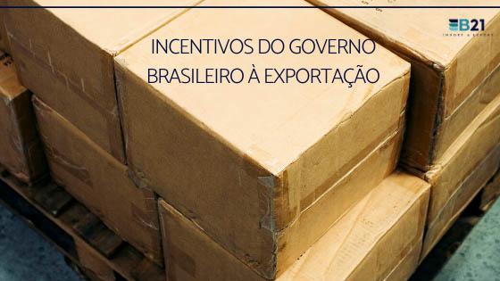 Incentivos do governo brasileiro à exportação